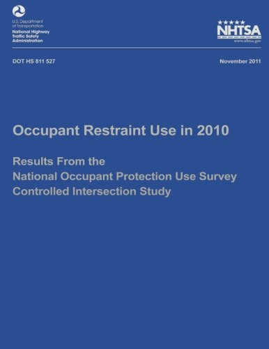 Occupant Restraint Use in 2010: Results From the National Occupant Protection Use Survey Controlled