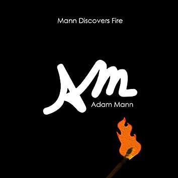 Mann Discovers Fire