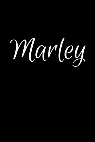Marley: Notebook Journal for Women or Girl with the name Marley - Beautiful Elegant Bold & Personalized Gift - Perfect for Leaving Coworker Boss ... or Graduation - 6x9 Diary or A5 Notepad.