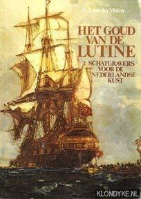 Het goud van de Lutine. Schatgravers voor de Nederlandse kust