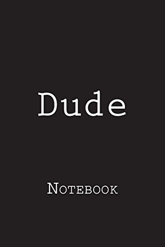 Dude: Notebook