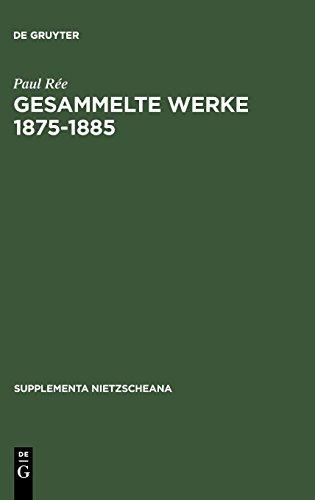 Gesammelte Werke 1875-1885 (Supplementa Nietzscheana, Band 7)
