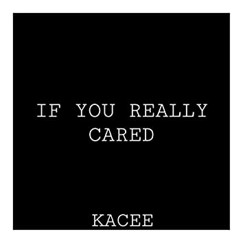 IF YOU REALLY CARED
