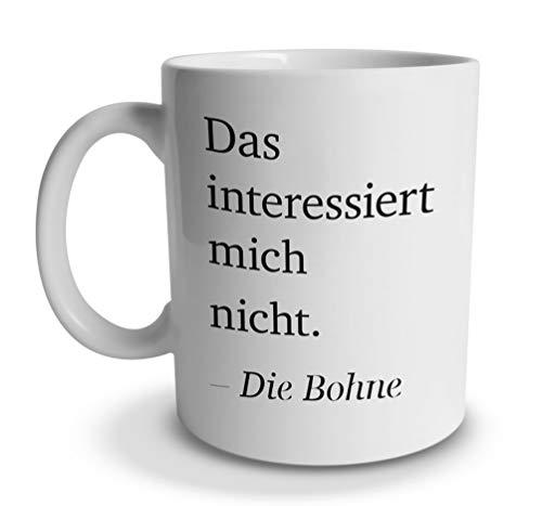tassenprinter Spruch-Tasse: Das interessiert Mich Nicht die Bohne – Büro/Arbeit – weiß – Geschenk-Idee/Mug/Cup/Kaffee/Tee