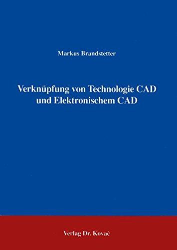 Verknüpfung von Technologie CAD und Elektronischem CAD .