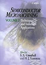 Semiconductor Micromachining, Volume 2, Techniques and Industrial Applications