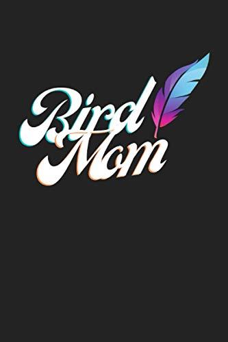 Bird Mom: Vogel Notizbuch - Tolles liniertes Bird Notiz buch - 120 linierte Seiten - für Berichte, Ideen und Gedanken   DINA5   Perfektes Geschenk zum Geburtstag oder Weihnachten