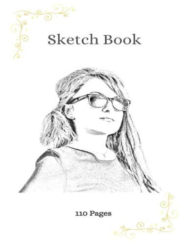 Sketchbook for those art talented adults and teen sketchers: For the upcoming student or artist