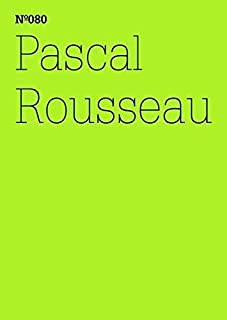 Pascal Rousseau: Under the Influence, Hypnosis as a New Medium: 100 Notes, 100 Thoughts: Documenta Series 080 (Documenta (13): 100 Notes - 100 Thoughts / 100 Notizen - 100 Gedanken)