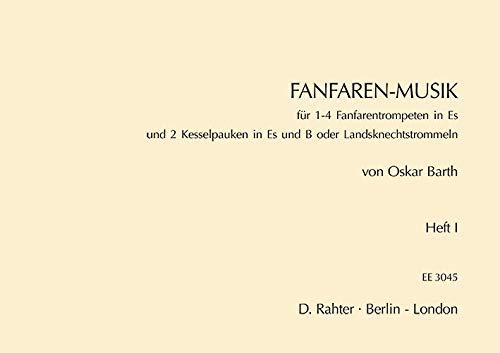 Fanfaren-Musik: Heft 1. 1-4 Fanfaren-Trompeten in Es und 2 Kesselpauken in Es oder Landsknecht-Trommeln.