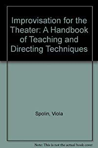 Hardcover Improvisation for the Theater: A Handbook Book