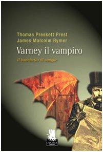 Il banchetto di sangue. Varney il vampiro: 1