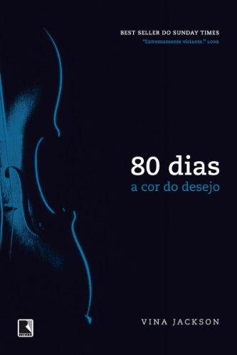A cor do desejo - 80 dias - vol. 2