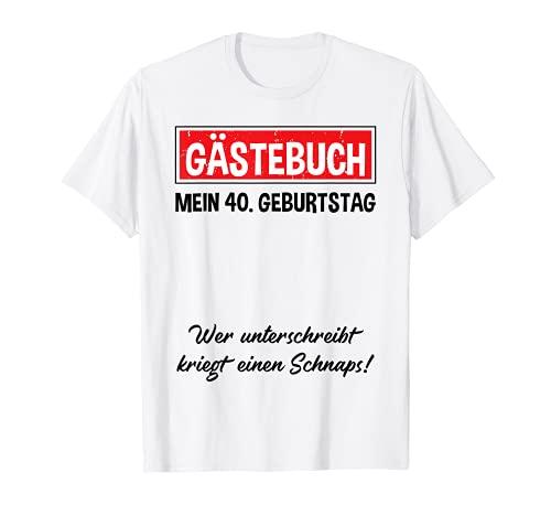 40. Geburtstag Party Gästebuch zum unterscheiben 40 Jahre T-Shirt