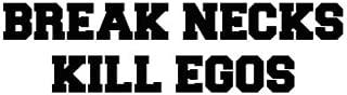 BREAK NECKS KILL EGOS VINYL STICKER