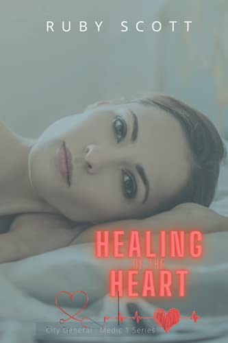 Compare Textbook Prices for Healing of the Heart: A Lesbian Medical Age Gap Romance City General: Medic 1  ISBN 9798507436699 by Scott, Ruby
