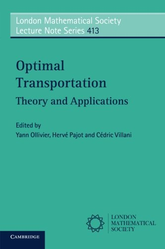 Optimal Transport: Theory and Applications (London Mathematical Society Lecture Note Series)