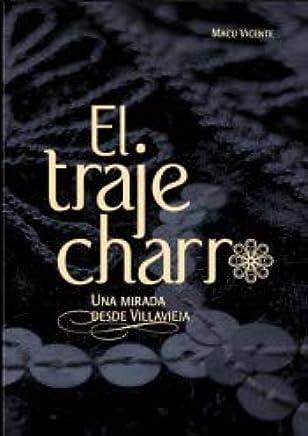 TRAJE CHARRO UNA MIRADA DESDE VILLAVIEJA: 9788416419104 ...