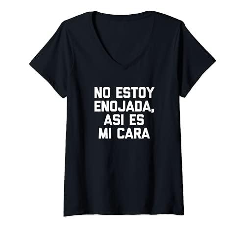 Mujer No Estoy Enojada, Asi Es Mi Cara Tshirt funny saying Spanish Camiseta Cuello V