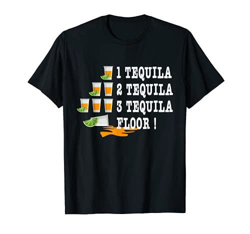 One Tequila Two Tequila Three Tequila Floor Funny Drunk T-Shirt