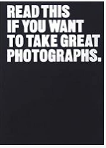 Read This if You Want to Take Great Photographs: (Photography Books, Top...