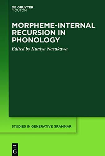 Morpheme-internal Recursion in Phonology (Studies in Generative Grammar [SGG] Book 140)