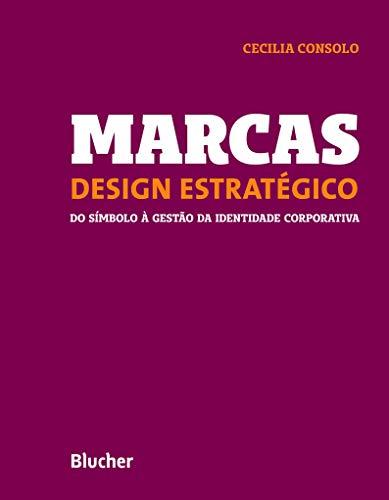 Marcas - Design Estratégico: do Símbolo à Gestão da Identidade Corporativa