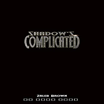 Shadow'S (Complicated)