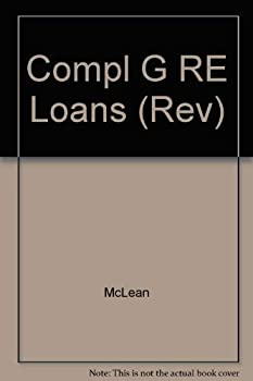 The Complete Guide to Real Estate Loans 0809254719 Book Cover