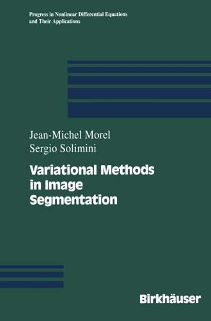 狂ったマーティンルーサーキングジュニア口径Variational Methods in Image Segmentation: with seven image processing experiments (Progress in Nonlinear Differential Equations and Their Applications)