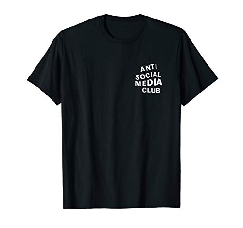 Anti Social Media Club Shirt T-Shirt