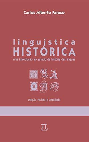 Linguística histórica: uma introdução ao estudo da história das línguas (Na ponta da língua Livro 12)