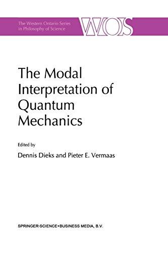 The Modal Interpretation of Quantum Mechanics (The Western Ontario Series in Philosophy of Science)