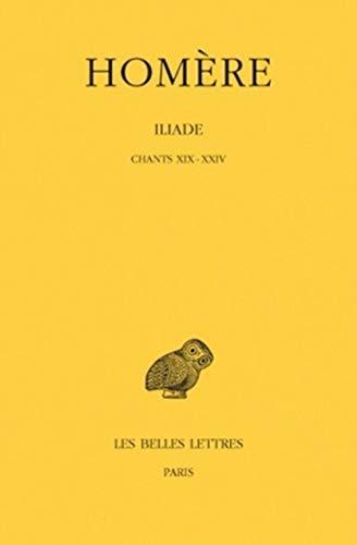 L'Iliade, tome 4 : Chants XIX-XXIV