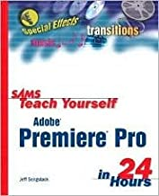 Sams Teach Yourself Adobe Premiere Pro in 24 Hours 2nd (second) edition Text Only