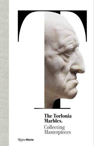 Compare Textbook Prices for The Torlonia Marbles: Collecting Masterpieces  ISBN 9788892820876 by Settis, Salvatore,Gasparri, Carlo