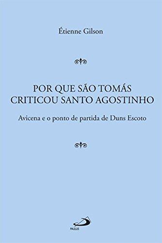 Por que São Tomás Criticou Santo Agostinho: Avicena e o Ponto de Partida de Duns Escoto