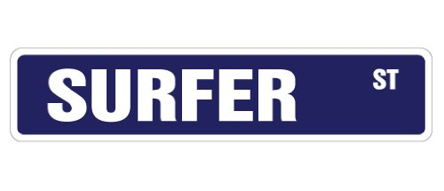 "SURFER Street Sign surf board shorts bathing suit | Indoor/Outdoor | �18"" Wide Plastic Sign"