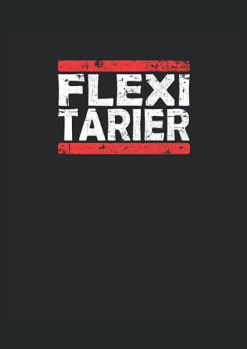 Flexitarier: Notizbuch   Notebook   Punktiert, DIN A4 (21x29.7 cm), 120 Seiten, creme-farbenes Papier, glänzendes Cover
