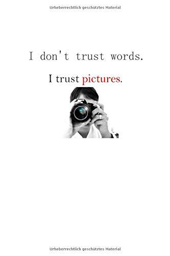 I trust pictures. Fotografie Kamera Notizbuch: Punktraster Notizbuch (6x9 Zoll) mit 120 Seiten