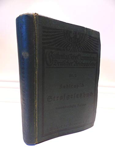 Strafgesetzbuch für das Deutsche Reich mit Erläuterungen und Nebengesetzen . Guttentagsche Sammlung Deutscher Gesetze Nr. 2