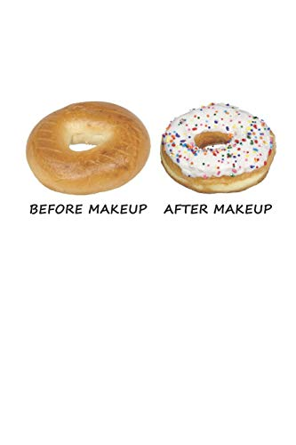 Before Makeup - After Makeup: Funny Donut. Dot Grid Composition Notebook to Take Notes at Work. Dotted Bullet Point Diary, To-Do-List or Journal For Men and Women.