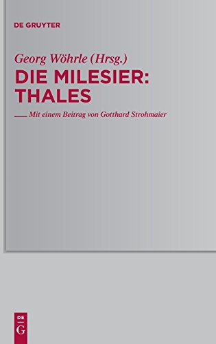 Die Milesier: Thales (Traditio Praesocratica, Band 1)