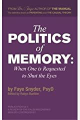 The Politics of Memory: When One Is Requested to Shut the Eyes Paperback