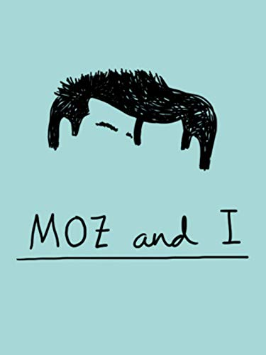 Moz and I