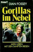 Gorillas im Nebel: Mein Leben mit den sanften Riesen (Knaur Taschenbücher. Sachbücher)