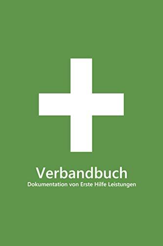 Verbandbuch: Nachweisheft zur Dokumentation von Erste Hilfe Leistungen für Betriebe & Organisationen (ca. DIN A5)