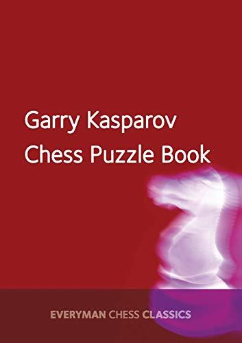 Garry Kasparov Chess Puzzle Book (Everyman Chess Classics)