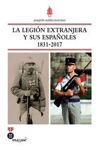 La legion extranjera y sus españoles. 1831 - 2017