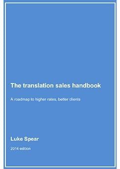 The translation sales handbook by [Luke Spear]